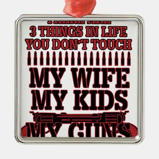 Nicht tun Touch meine Ehefrau meine Kinder meine Quadratisches Silberfarbenes Ornament