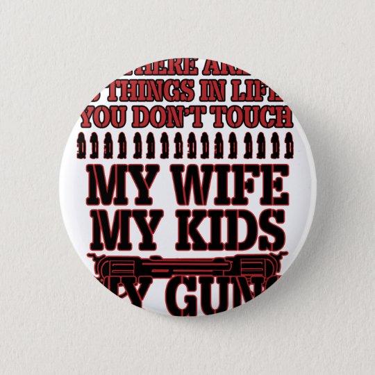 Nicht tun Touch meine Ehefrau meine Kinder meine Runder Button 5,7 Cm
