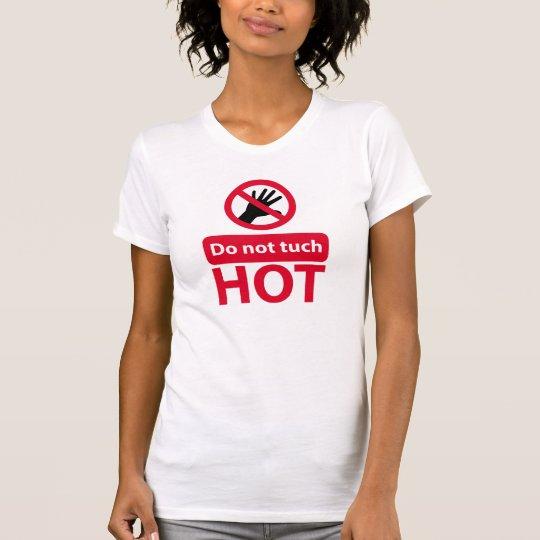Nicht tun Touchrotzeichen T-Shirt