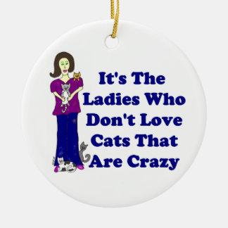 (Nicht verrückte) Katzen-Dame Rundes Keramik Ornament