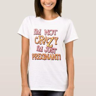 Nicht verrücktes gerade schwangeres T-Shirt