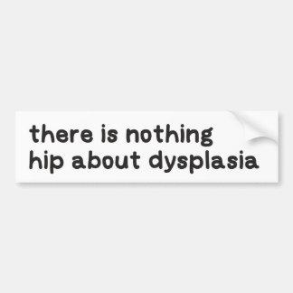 Nichts angesagt über Dysplasiabewusstsein Autoaufkleber