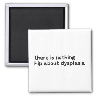 Nichts angesagt über Dysplasiabewusstsein Quadratischer Magnet