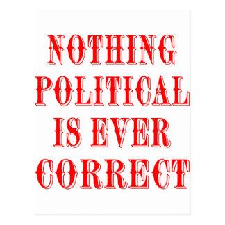 Nichts, das politisch ist, ist überhaupt korrekt postkarte