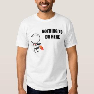 Nichts, hier zu tun rasen Gesicht Meme Shirts