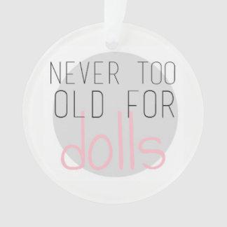Nie zu alt für Puppen Ornament