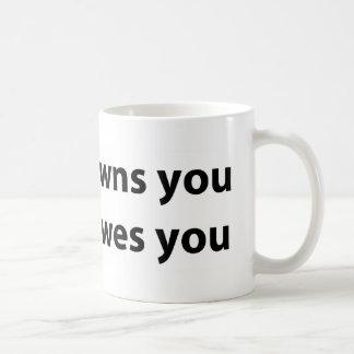 Niemand besitzt,/schuldet Sie Kaffeetasse