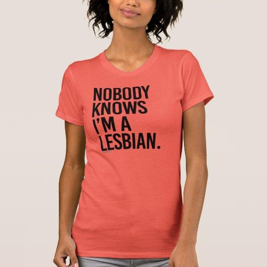 Niemand weiß, dass ich eine Lesbe bin T-Shirt