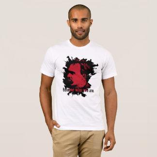 Nietzsche T - Shirt - geworden, wer Sie sind