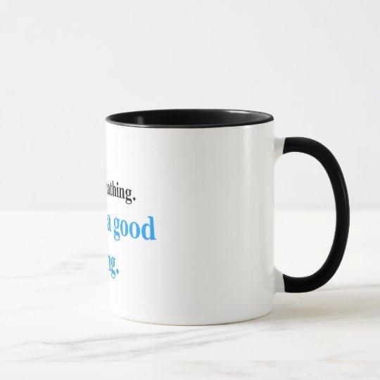 Noch atmend (blaue Ausgabe) Tasse
