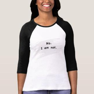 NoIamNot T-Shirt
