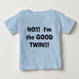 NON ! ! !  Je suis le BON JUMEAU ! ! ! T-shirt Pour Bébé
