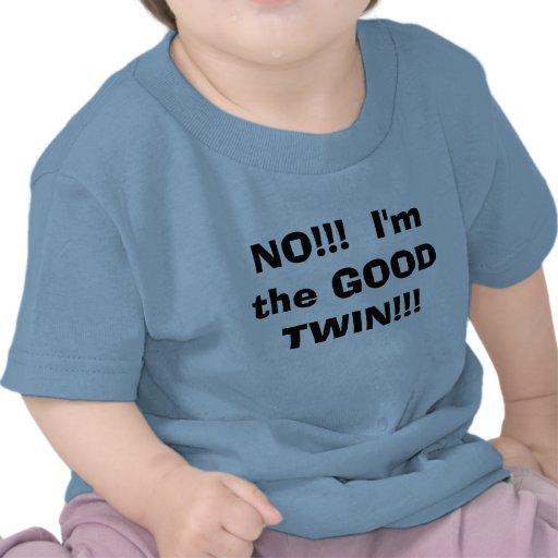 NON ! ! !  Je suis le BON JUMEAU ! ! ! T-shirt