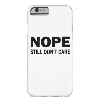 Nope noch interessieren sich nicht barely there iPhone 6 hülle