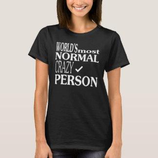 Normal-Verrückte Person T-Shirt