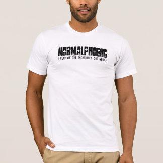 Normalphobic - Furcht vor dem gewöhnlichen T-Shirt