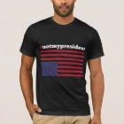 #notmypresident T - Shirt