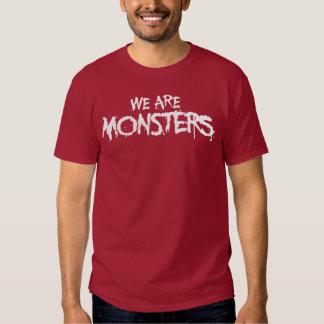 Nous sommes des MONSTRES T-shirts