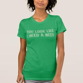 NSPBltxt, das Sie schauen, wie ich einen Bier-T - T-Shirt