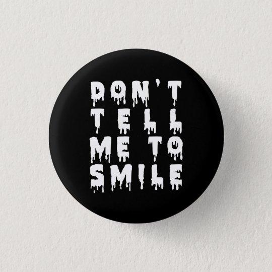 NU Goth nicht bitten mich zu lächeln Runder Button 3,2 Cm