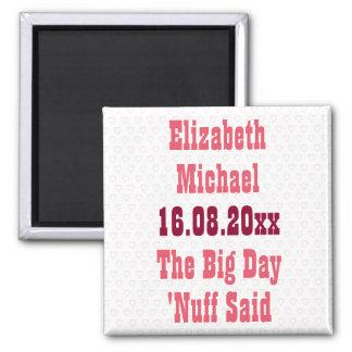 Nuff sagte lustigen Spaß Save the Date Wedding Quadratischer Magnet