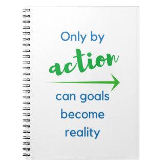 Nur durch Aktion können Ziele werden Wirklichkeit Spiral Notizblock