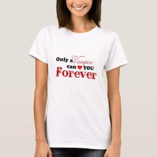 Nur ein Vampir kann *heart* Sie für immer T-Shirt