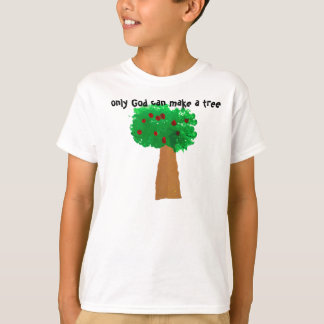 Nur Gott kann einen Baum machen T-Shirt