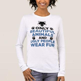 Nur schöne Tiere und hässlicher Langarm T-Shirt