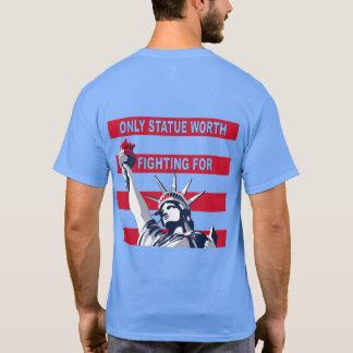 Nur Statue wert das Kämpfen für T - Shirt