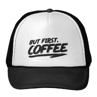 O.K. aber erster Kaffee Baseballmützen
