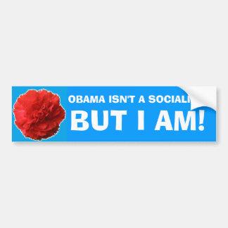 """""""Obama ist nicht ein Sozialist, aber ich bin!"""" Autoaufkleber"""