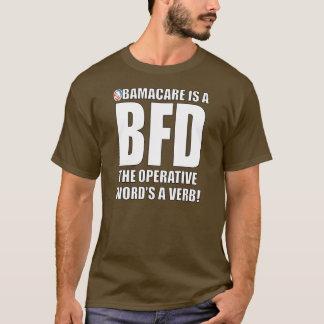 Obama-Sorgfalt ist ein BFD T-Shirt