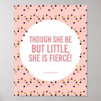 Obwohl sie wenig ist, ist sie heftiges rosa Gold Poster