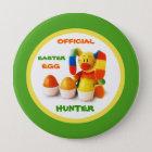 Offizieller Osterei-Jäger. Ostern-Geschenk-Knopf Runder Button 10,2 Cm