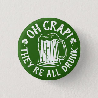 Oh Mist - sie sind alle der betrunkene Tag   Runder Button 2,5 Cm