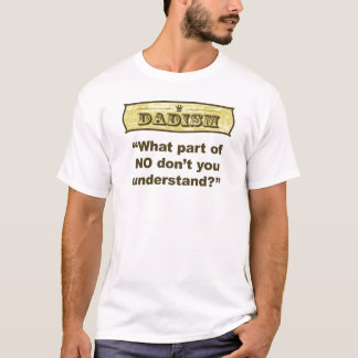 Ohne Dadism - welches Teil nicht verstehen Sie? T-Shirt