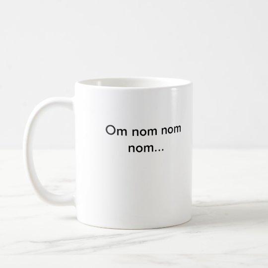 OM nom Kaffeetasse