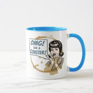 OMG! Benutzen Sie einen Untersetzer! Lustiger Tasse