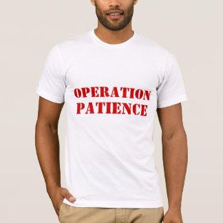 Operations-Geduld T-Shirt