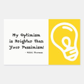 Optimismus heller als Pessimismus-Aufkleber Rechteckiger Aufkleber