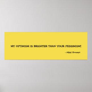 Optimismus heller als Pessimismus-Plakat Poster