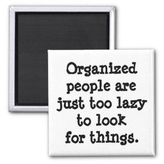 Organisierte Leute sind faul Quadratischer Magnet