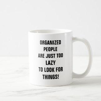 Organisierte Leute sind gerade zu faul, nach thi Tasse