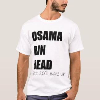 Osama Behälter tot seit 2001 T-Shirt