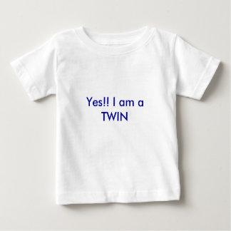 Oui ! ! Je suis un JUMEAU T-shirt Pour Bébé