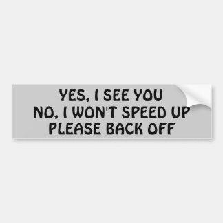 Oui je vous vois, aucun je n'expédierai pas autocollant de voiture