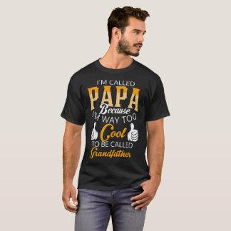 Papa, bin ich die Weise, die, genannt zu werden T-Shirt