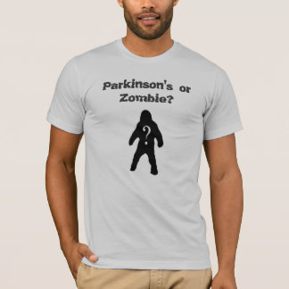 Parkinson oder Zombies? T - Shirt