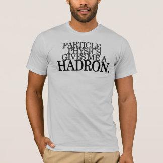 Partikel-Physik gibt mir einen Hadron T-Shirt